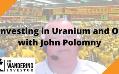 Investing in Uranium and Oil with energy expert John Polomny
